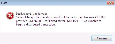 "the operation could not be performed because OLE DB provider ""SQLCLI11"" for linked server hatası"